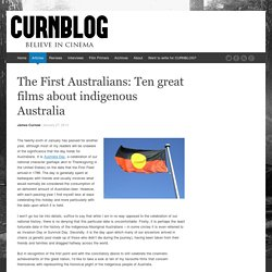 The First Australians: Ten great films about indigenous Australia - CURNBLOG
