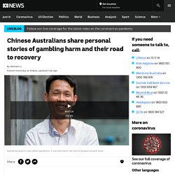 Chinese Australians share personal stories of gambling harm and their road to recovery - ABC News