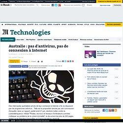 Australie : pas d'antivirus, pas de connexion à Internet - LeMon