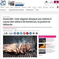 Australie: Une végane attaque ses voisins à cause des odeurs de barbecue, la justice la déboute