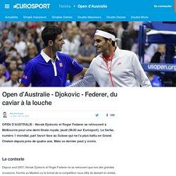 Open d'Australie - Djokovic - Federer, du caviar à la louche - Open d'Australie 2016