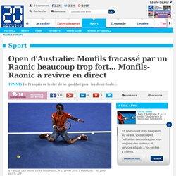Open d'Australie: Monfils fracassé par un Raonic beaucoup trop fort... Monfils-Raonic à revivre en direct