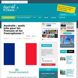 Australie : quels jobs pour les Français et les francophones ?
