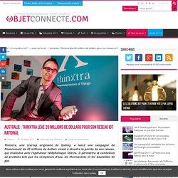 Australie : Thinxtra lève 20 millions de dollars pour son réseau IoT national