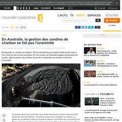 En Australie, la gestion des cendres de charbon ne fait pas l'unanimité - nouvelle calédonie 1ère