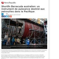Shortfin Barracuda australien: un instrument de puissance destiné aux patrouilles dans le Pacifique