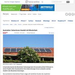 Australien: Solarstrom-Handel mit Blockchain