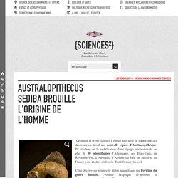 Australopithecus sediba brouille l'origine de l'Homme