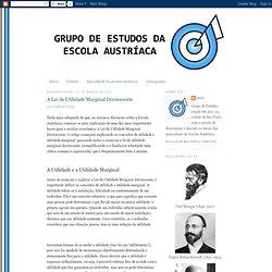 GEEA - Grupo de Estudos da Escola Austríaca: A Lei da Utilidade Marginal Decrescente