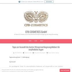 Tipps zur Auswahl des besten Wimpernverlängerungsklebers für empfindliche Augen – CFB COSMETICS GmbH