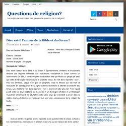 Dieu est-il l'auteur de la Bible et du Coran ? – Questions de religion?