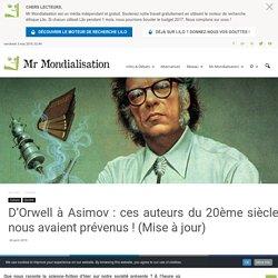 D'Orwell à Asimov : ces auteurs du 20ème siècle nous avaient prévenus ! (Mise à jour)