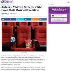Auteurs: 7 Movie Directors Who Have Their Own Unique Style