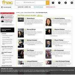 Top 10 des auteurs de polar - Roman Policier et Thriller - idées Fnac.com