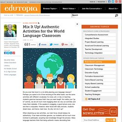 Mix It Up! Authentic Activities for the World Language Classroom