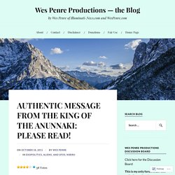 AUTHENTIC MESSAGE FROM THE KING OF THE ANUNNAKI: PLEASE READ! – Wes Penre Productions — the Blog
