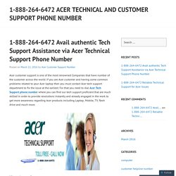 1-888-264-6472 Avail authentic Tech Support Assistance via Acer Technical Support Phone Number