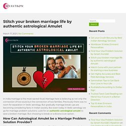 Stitch your broken marriage life by authentic astrological Amulet