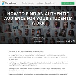 How To Find An Authentic Audience For Your Students' Work