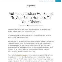 Authentic Indian Hot Sauce To Add Extra Hotness To Your Dishes – naaginsauce