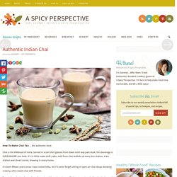 Authentic Indian Chai - A Spicy Perspective