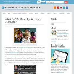 What Do We Mean by Authentic Learning?