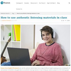 How to use authentic listening materials in class