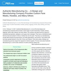 Authentic Manufacturing Co. – A Design and Manufacturing Company Provides Custom Face Masks, Hoodies, and Many Others