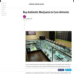 Buy Authentic Marijuana to Cure Ailments