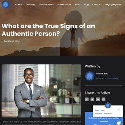 How to Identify an Authentic Person: True Signs of an Authenticity That Will Help You