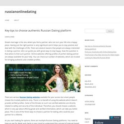 Key tips to choose authentic Russian Dating platform