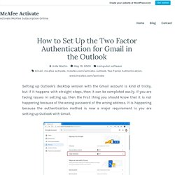How to Set Up the Two Factor Authentication for Gmail in the Outlook – McAfee Activate