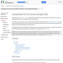 Using OAuth 2.0 to Access Google APIs - Authentication and Authorization for Google APIs - Google Code