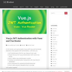 Vue.js JWT Authentication with Vuex and Vue Router - BezKoder