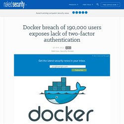 Docker breach of 190,000 users exposes lack of two-factor authentication