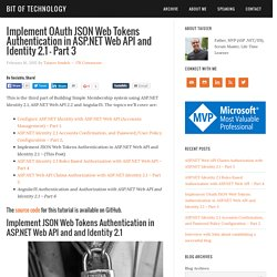 Implement OAuth JSON Web Tokens Authentication in ASP.NET Web API and Identity 2.1 - Part 3 - Bit of Technology