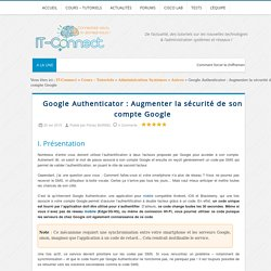 Google Authenticator : Augmenter la sécurité de son compte Google
