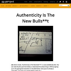 Authenticity Is The New Bullshit