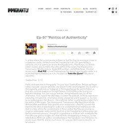 """Ep-97 """"Politics of Authenticity"""""""