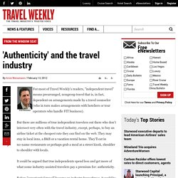 'Authenticity' and the travel industry: Travel Weekly