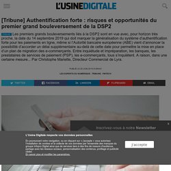 [Tribune] Authentification forte : risques et opportunités du premier grand bouleversement de la DSP2
