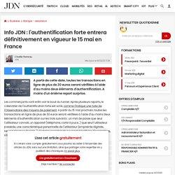 Info JDN: l'authentification forte entrera définitivement en vigueur le 15mai en France