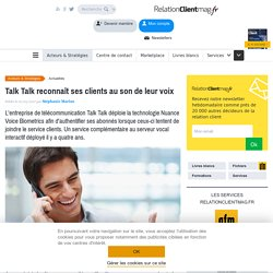 Nuance et Talk Talk lancent une solution d'authentification biométrique vocale