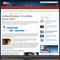 Authentification : il va falloir ouvrir l'oeil ! - ZDNet