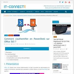 Comment s'authentifier en PowerShell sur Office 365 ?