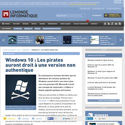 23/03/2015 Windows 10 : Les pirates auront droit à une version non authentique