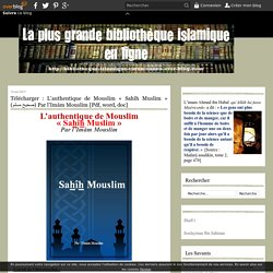 L'authentique de Mouslim « Sahîh Muslim » (صحيح مسلم) Par l'Imâm Mouslim