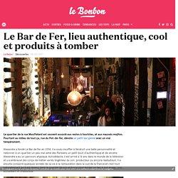 Le Bar de Fer, lieu authentique, cool et produits à tomber