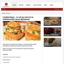 L'authentique...Le vol-au-vent et sa traditionnelle sauce Béchamel - Recettes - Ma Fourchette