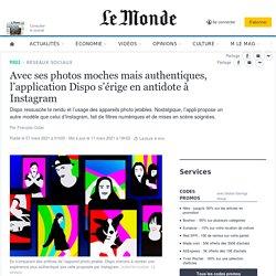 Avec ses photos moches mais authentiques, l'application Dispo s'érige en antidote à Instagram